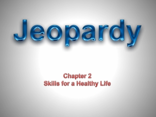 Chapter 2 Skills for a Healthy Life