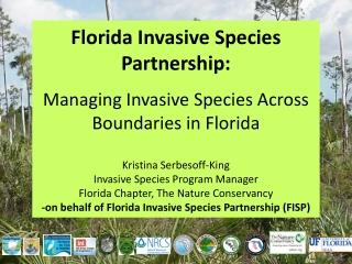 Florida Invasive Species Partnership:  Managing Invasive Species Across Boundaries in Florida