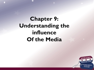 Chapter 9: Understanding the influence Of the Media