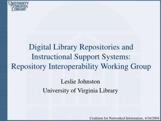 Leslie Johnston University of Virginia Library