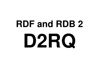 RDF and RDB  2 D2RQ