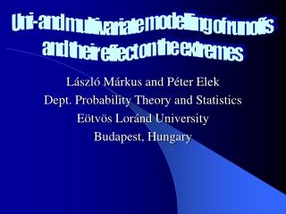 L ászló Márkus and Péter Elek Dept. Probability Theory and Statistics Eötvös Loránd University