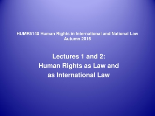 HUMR5140 Human Rights in International and National Law Autumn 2016