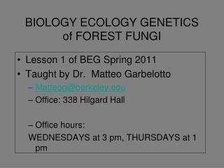 BIOLOGY ECOLOGY GENETICS of FOREST FUNGI