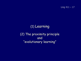 """(1)  Learning (2) The proximity principle  and  """"evolutionary learning"""""""