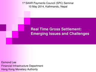 Real Time Gross Settlement: Emerging Issues and Challenges