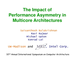 The Impact of  Performance Asymmetry in  Multicore Architectures