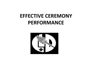 EFFECTIVE CEREMONY PERFORMANCE