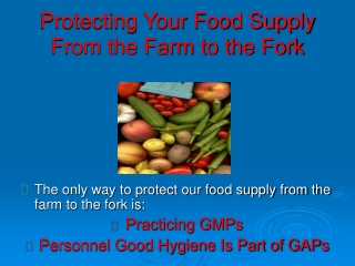 Protecting Your Food Supply From the Farm to the Fork