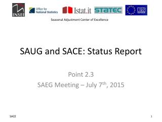 SAUG and SACE: Status Report
