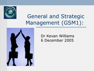 General and Strategic Management (GSM1):
