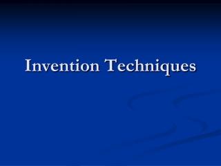 Invention Techniques