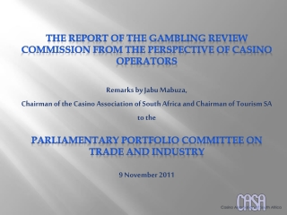 THE Report OF THE GAMBLING REVIEW COMMISSION FROM THE PERSPECTIVE OF CASINO OPERATORS