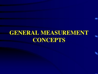 GENERAL MEASUREMENT CONCEPTS
