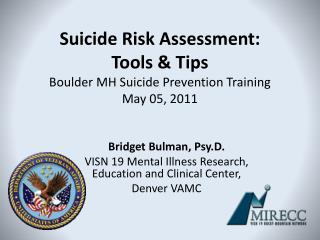 Suicide Risk Assessment: Tools & Tips Boulder MH Suicide Prevention Training May 05, 2011