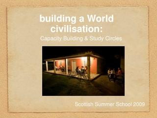 building a World civilisation: