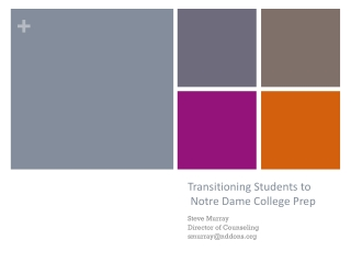 Transitioning Students to  Notre Dame College Prep