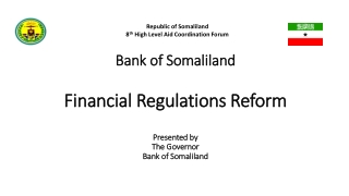 Bank of Somaliland Financial Regulations Reform Presented by The Governor  Bank of Somaliland