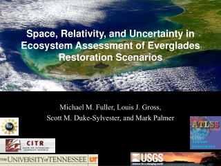 Space, Relativity, and Uncertainty in Ecosystem Assessment of Everglades Restoration Scenarios