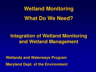 Wetland Monitoring  What Do We Need? Integration of Wetland Monitoring and Wetland Management
