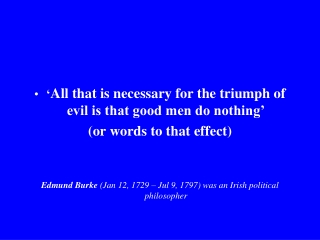' All that is necessary for the triumph of evil is that good men do nothing'