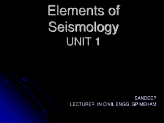 Elements of  Seismology UNIT 1