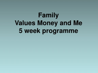 Family Values Money and Me 5 week programme