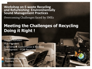 Meeting the Challenges of Recycling  Doing it Right !