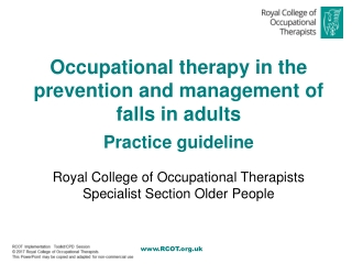 Occupational therapy in the prevention and management of falls in adults Practice guideline