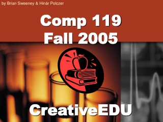 Comp 119 Fall 2005 CreativeEDU