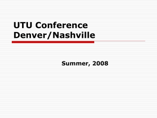 UTU Conference Denver/Nashville