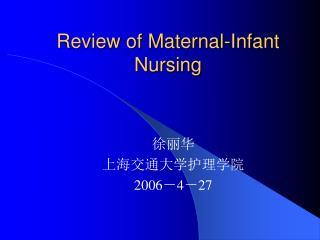 Review of Maternal-Infant Nursing