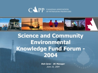 Science and Community Environmental Knowledge Fund Forum - 2004