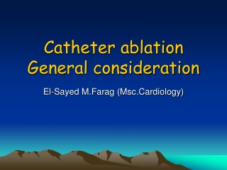 Catheter ablation General consideration