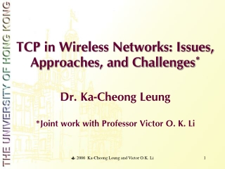 TCP in Wireless Networks: Issues, Approaches, and Challenges *