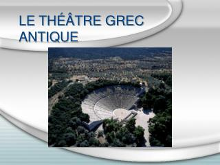 LE TH  TRE GREC ANTIQUE