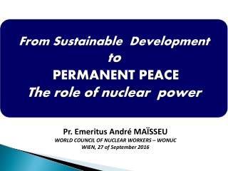 Pr. Emeritus André MAÏSSEU WORLD COUNCIL OF NUCLEAR WORKERS – WONUC WIEN, 27 of September 2016