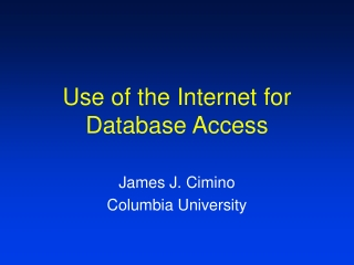 Use of the Internet for Database Access