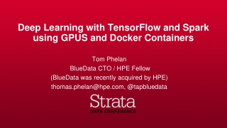 Deep Learning with TensorFlow and Spark using GPUS and Docker Containers
