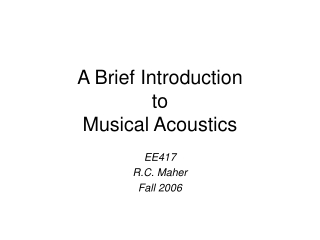 A Brief Introduction to Musical Acoustics