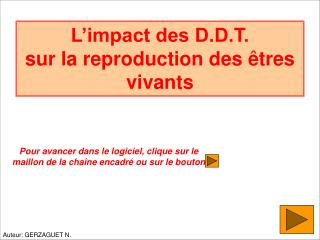 L impact des D.D.T.  sur la reproduction des  tres vivants