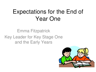 Expectations for the End of Year One