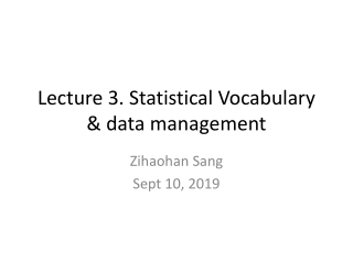 Lecture 3. Statistical Vocabulary & data management