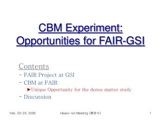 CBM Experiment: Opportunities for FAIR-GSI