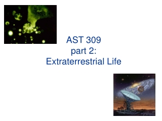 AST 309 part 2: Extraterrestrial Life