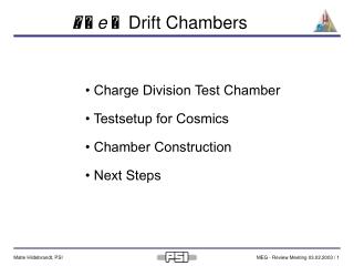     e    Drift Chambers