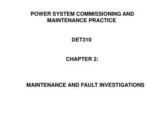 POWER SYSTEM COMMISSIONING AND MAINTENANCE PRACTICE                               DET310