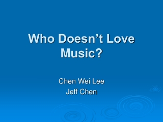 Who Doesn't Love Music?