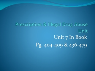 Prescription & Illegal Drug Abuse Unit