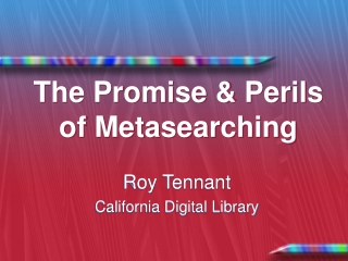 The Promise & Perils of Metasearching